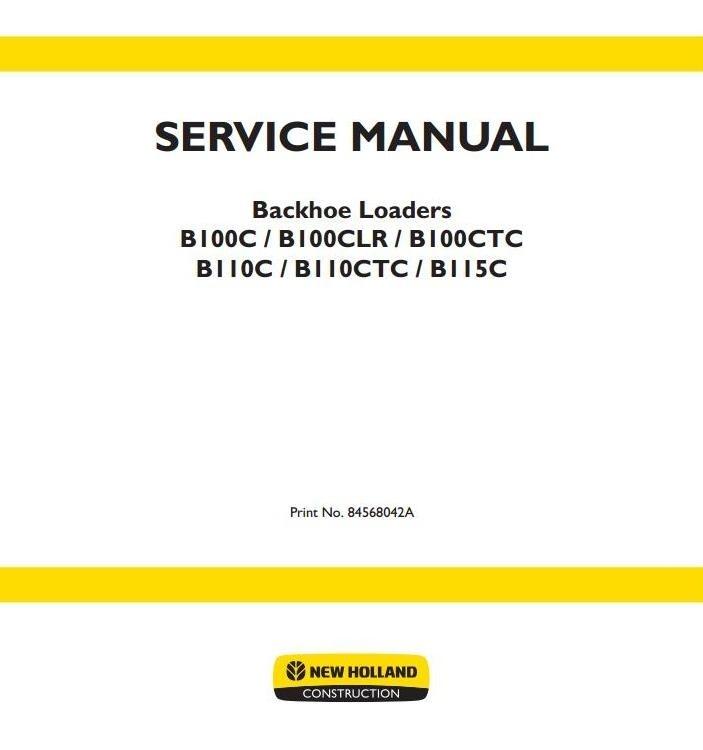 New Holland Backhoe Loaders B100C, B100CLR, B100CTC, B110C, B110CTC, B115C Service Manual