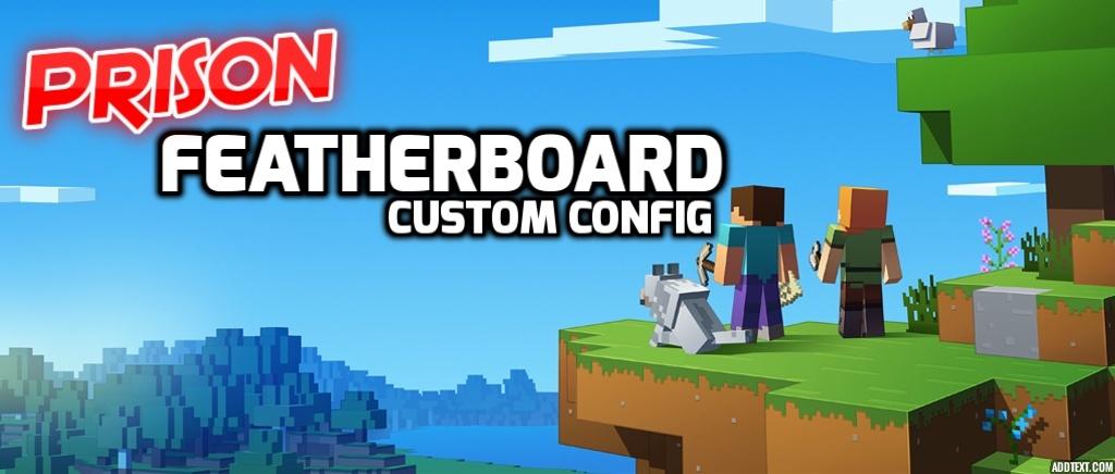 Prison - Featherboard Config