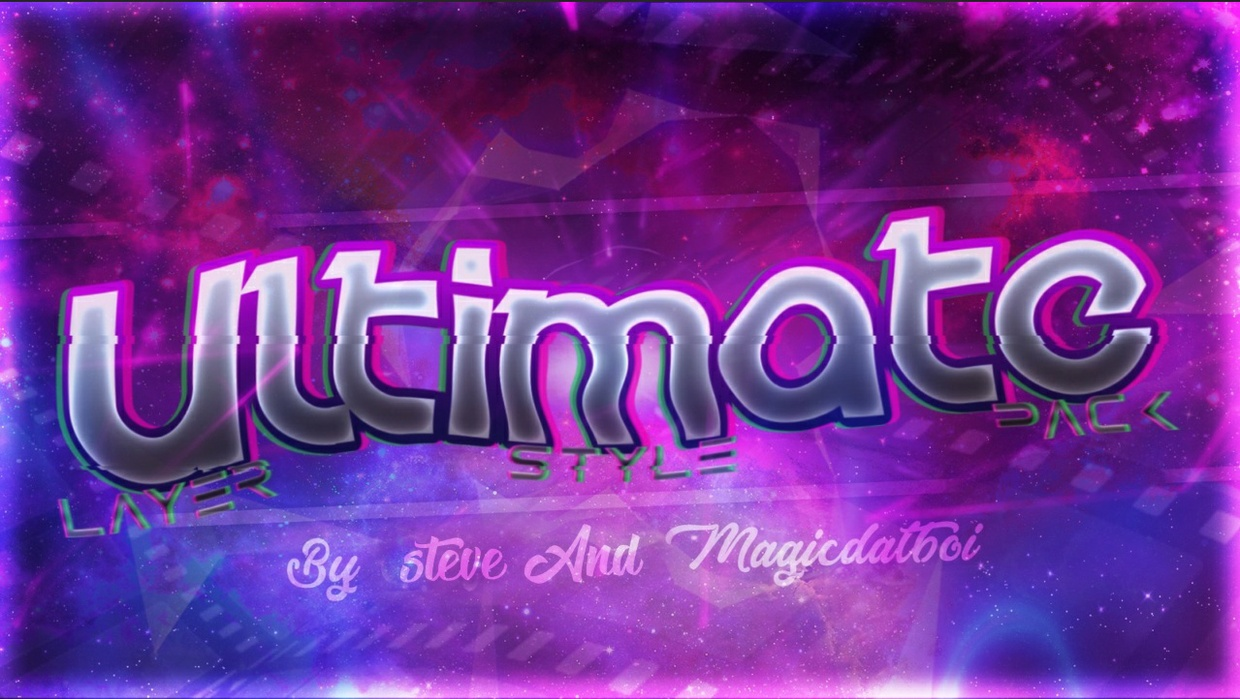 Ultimate LayerStyle Graphics Pack By STEVE & MAGICDATBOI