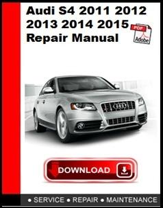 Audi S4 2011 2012 2013 2014 2015  Repair Manual