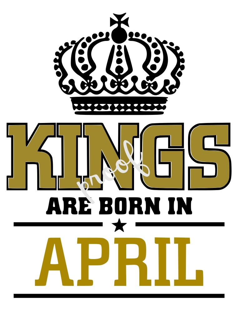 Kings are born in April, April SVG, King SVG