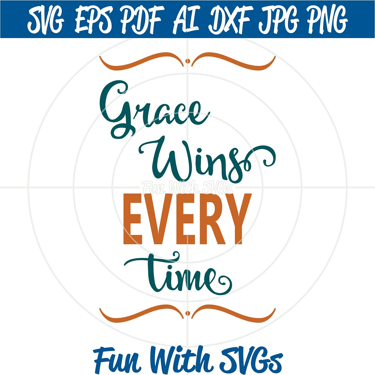 Grace Wins SVG Cut File, High Resolution Printable Graphic, inspirational svgs, quote svgs,