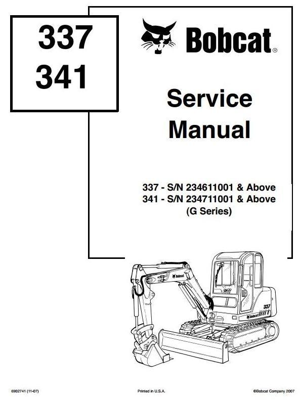 Bobcat Crawler Mini-excavator 337 - S/N 234611001 & Up, 341 - S/N 234711001 & Up Service Manual