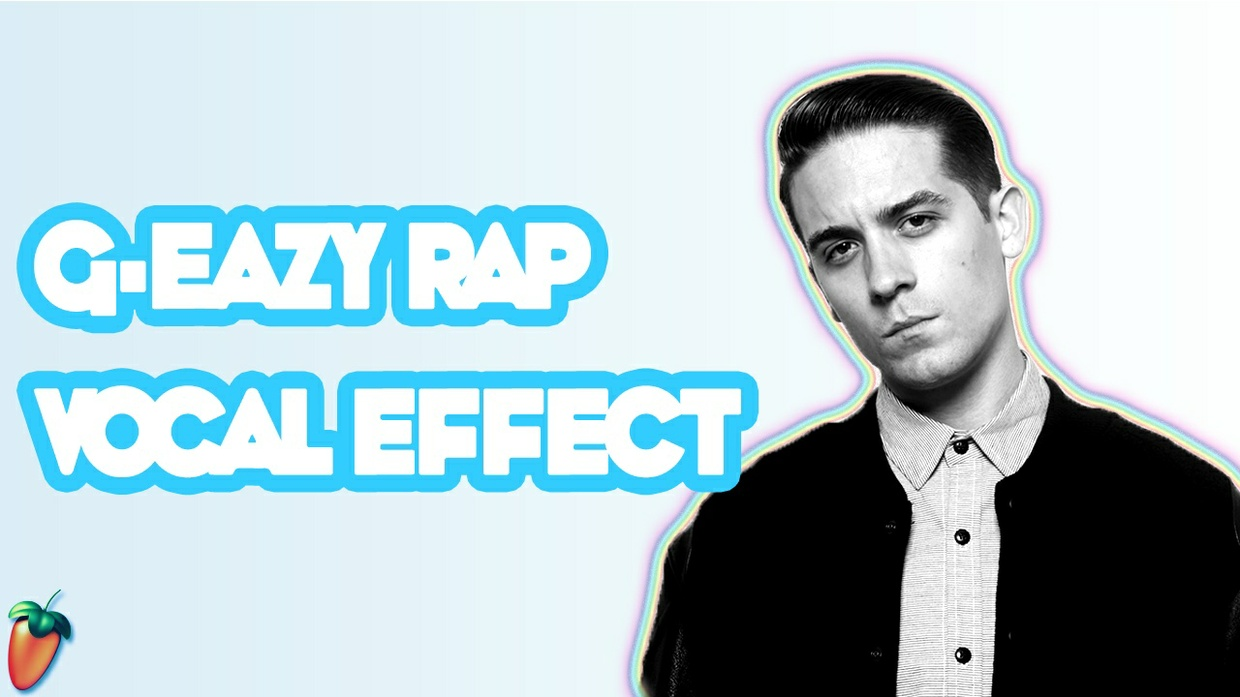 G-Eazy Vocal Effect