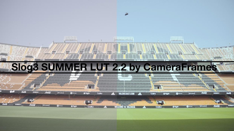 Slog3 Summer LUT 2.2 by CameraFrames