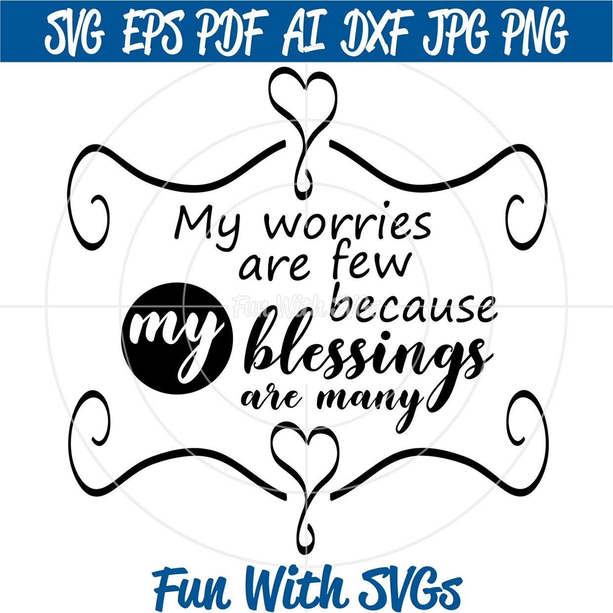 My Worries Are Few Because My Blessings Are Many, SVG Files, Cricut, Silhouette