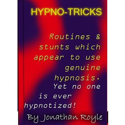 HYPNO-TRICKS - The Art of Trance Illusion & Pseudo Hypnosis