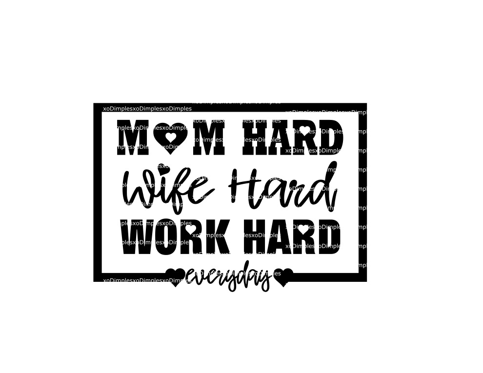 Mom Hard, Wife Hard, Work Hard SVG, Mom SVG, Funny Mom SVG