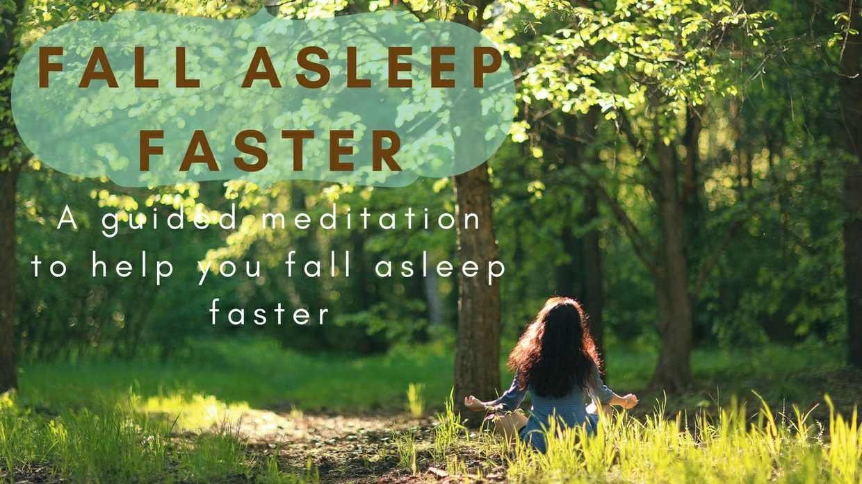 FALL ASLEEP FASTER A guided meditation to help you fall asleep faster