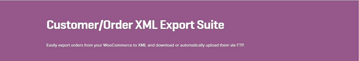 WooCommerce Customer Order XML Export Suite 2.2.5 Extension