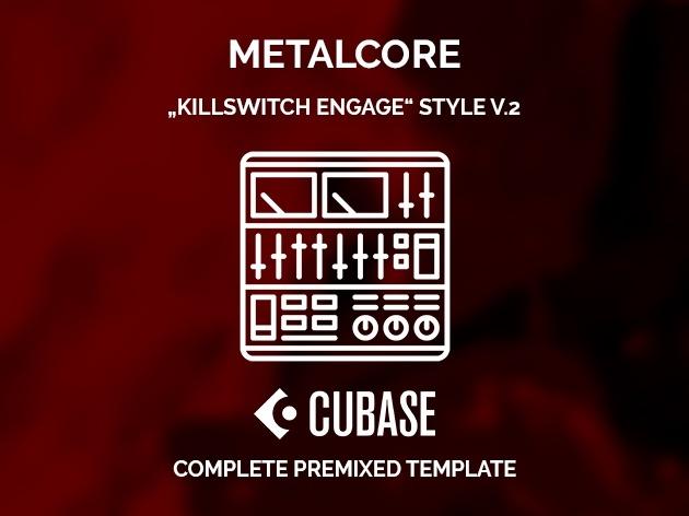 CUBASE PREMIXED TEMPLATE - Metalcore - Killswitch Engage style v.2