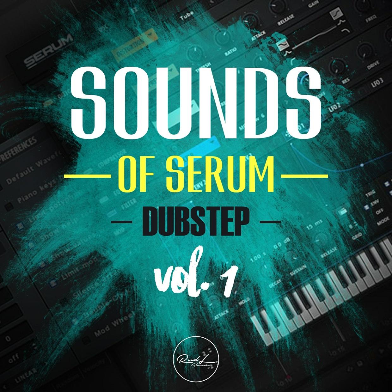 Sounds Of Serum Vol 1 - Dubstep