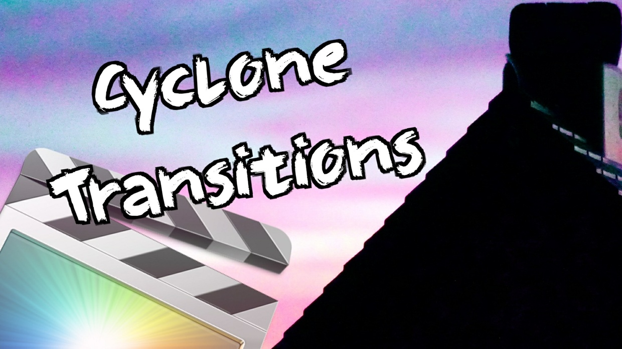 Cyclone Transitions - FREE PLUGIN - Final Cut Pro X