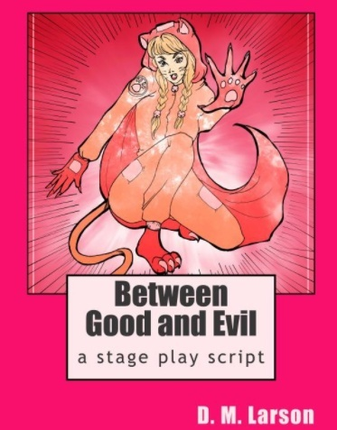 Between Good and Evil stage play script