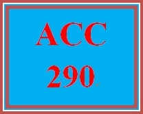 ACC 290 Week 1 participation Financial Accounting, Ch. 2: A Further Look at Financial Statements