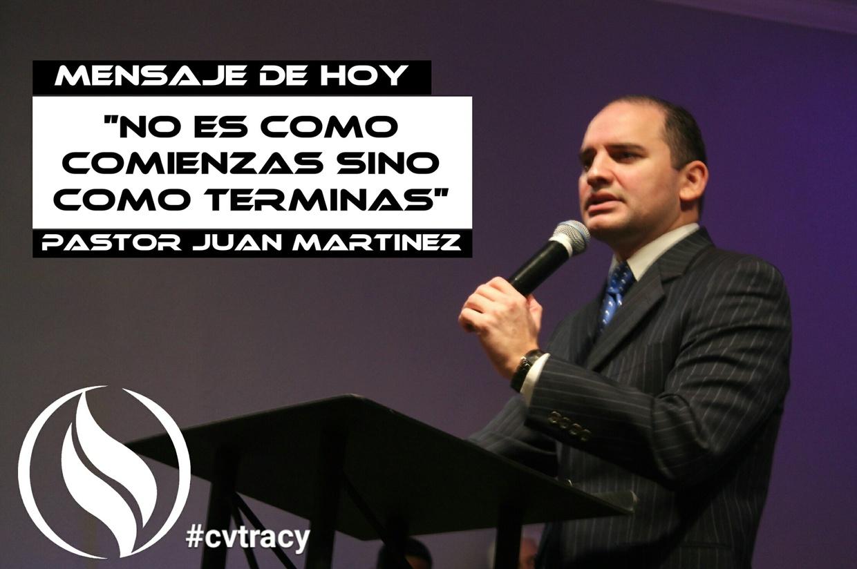 """""""No es como comienzas sino como terminas"""" - Pastor Martinez"""