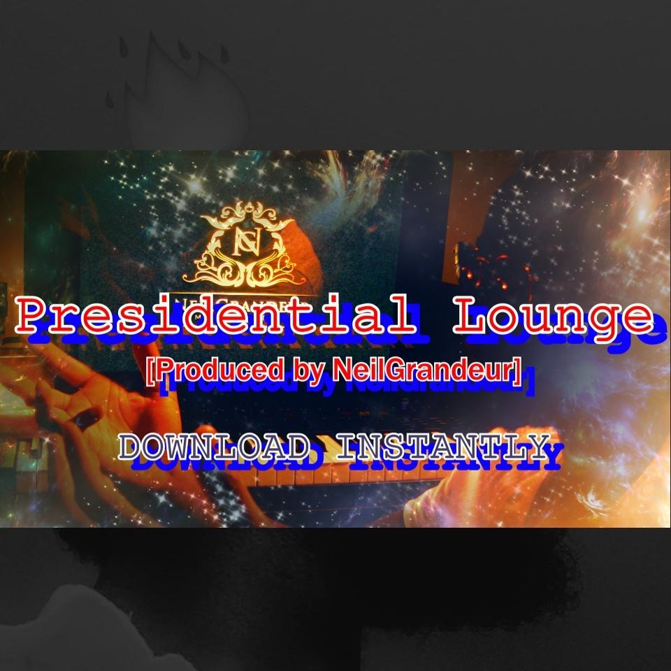 Presidential Lounge [Produced by NeilGrandeur] - Wav Standard Lease