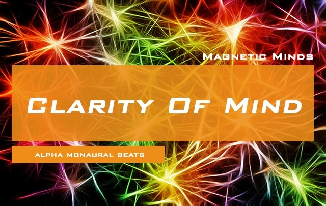 Clarity Of Mind - Heightened Focus / Increased Perception / Memory Stimulation - Monaural Beats