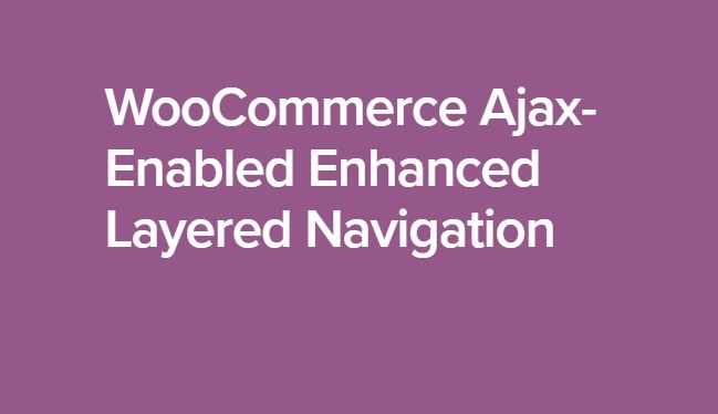 WooCommerce Ajax Enabled Enhanced Layered Navigation 1.4.10 Extension