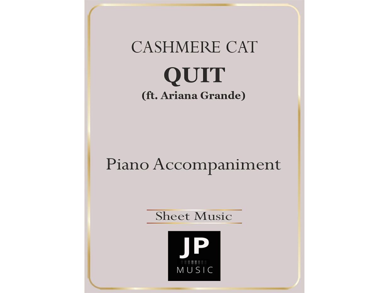 Quit (ft. Ariana Grande) - Piano Accompaniment