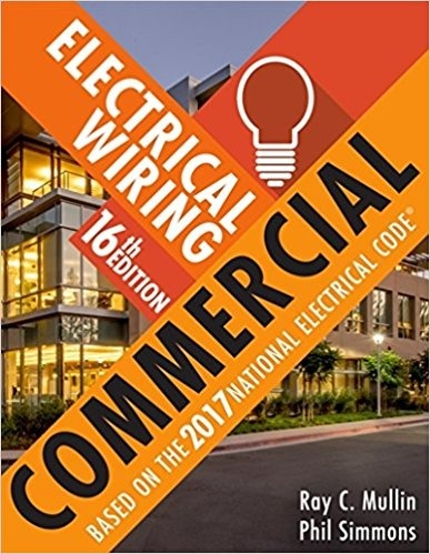 Electrical Wiring Commercial, 16 edition by Phil Simmons and Ray C. Mullin ( PDF )