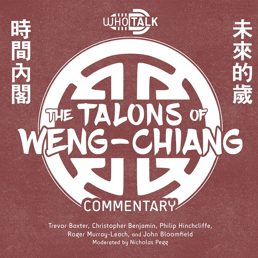 Who Talk: The Talons of Weng-Chiang