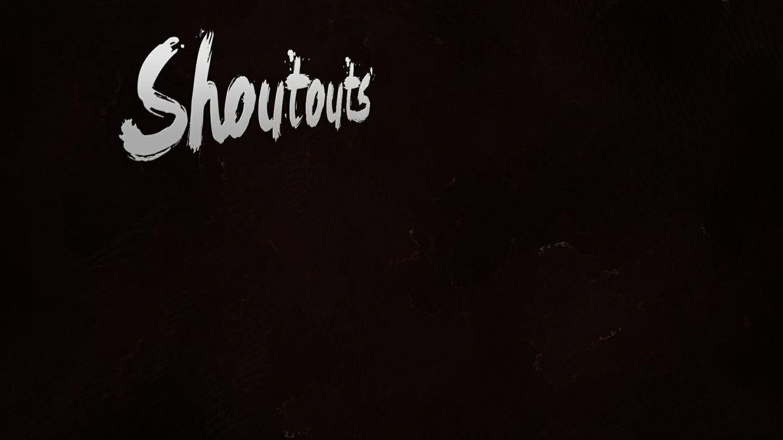 Shoutouts.