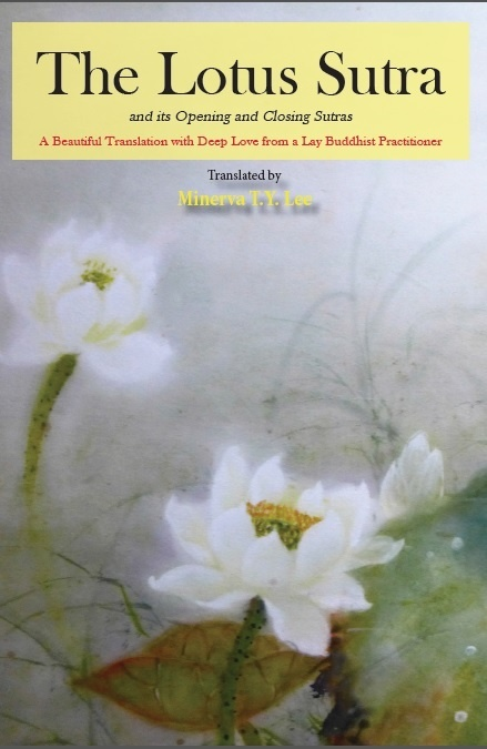 The Lotus Sutra and Its Opening and Closing Sutras (Minerva T.Y. Lee)