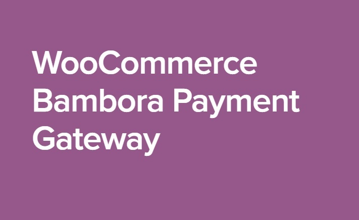WooCommerce Bambora Payment Gateway 1.12.0 Extension