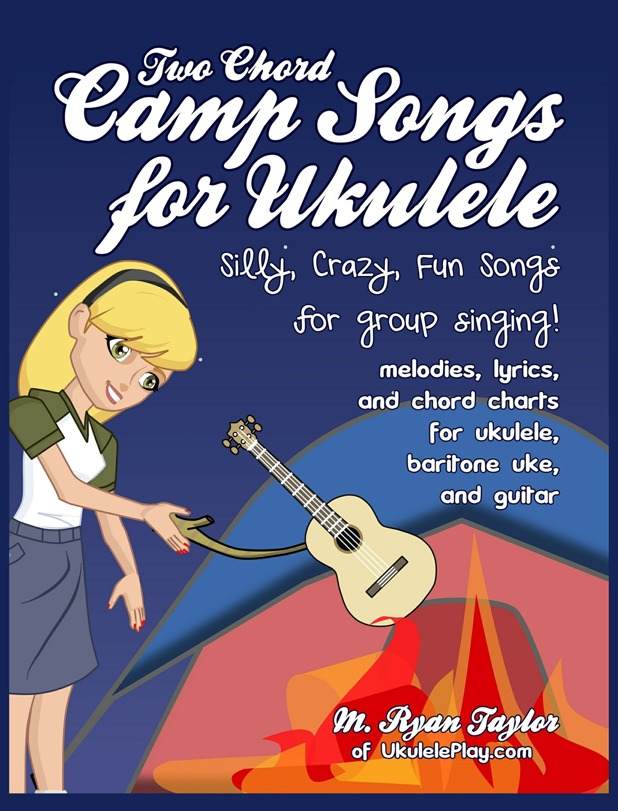 2 Chord Camp Songs for Ukulele : Silly, Crazy, Fun Songs for Group SInging