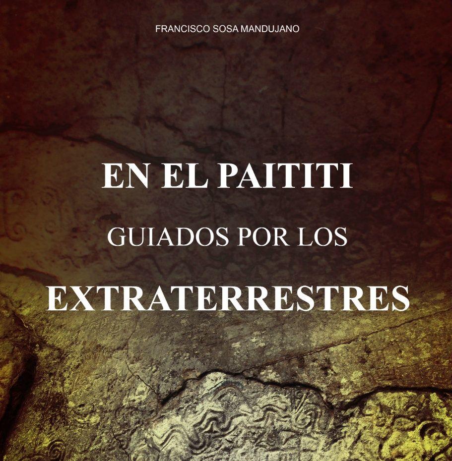 En el Paititi Guiados por los Extraterrestres