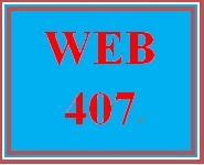 WEB 407 Week 3 Learning Team: Web Application with HTML5, Part II