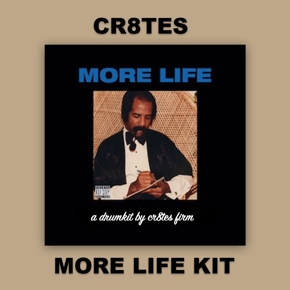 MORE LIFE Inspired Kit By Cr8tes