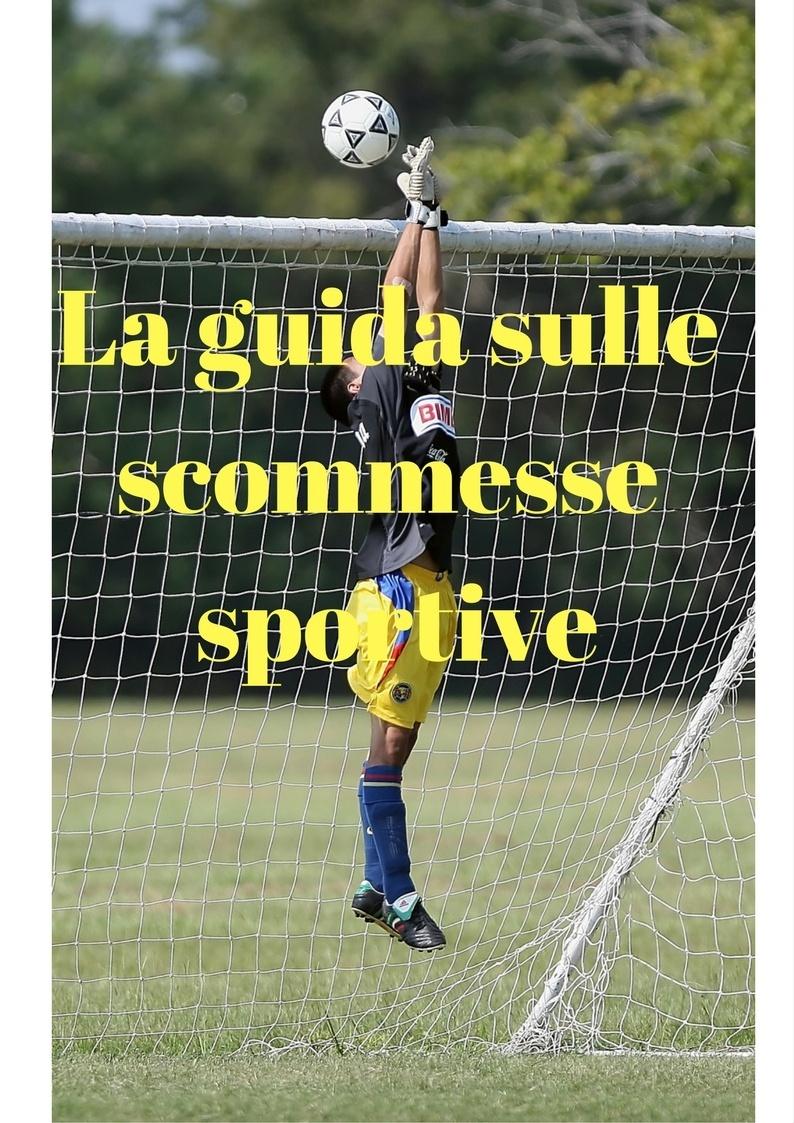La guida sulle scommesse sportive (calcio)