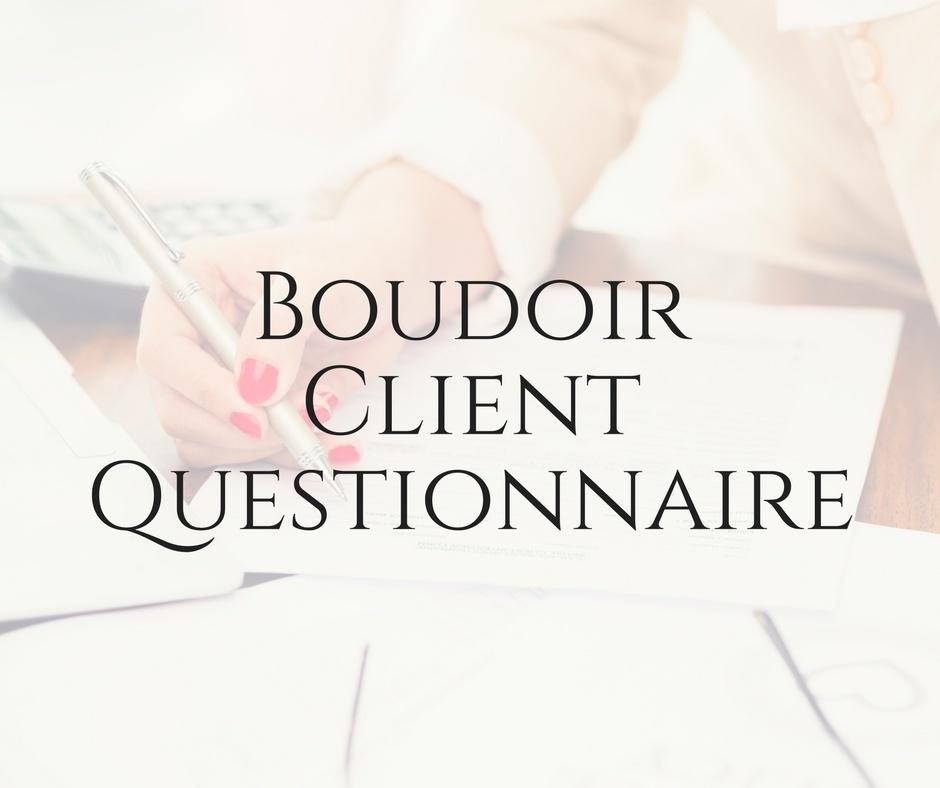 Boudoir Client Questionnaire