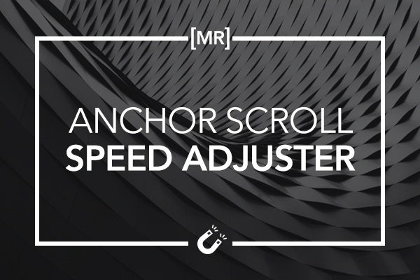 Anchor Scroll Speed Adjuster