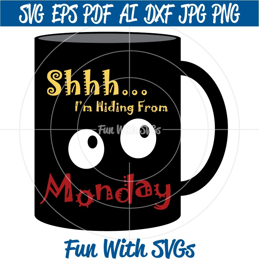 Shhh... I'm Hiding From Monday - SVG, High Resolution Printable Graphics and Editable Vector Art