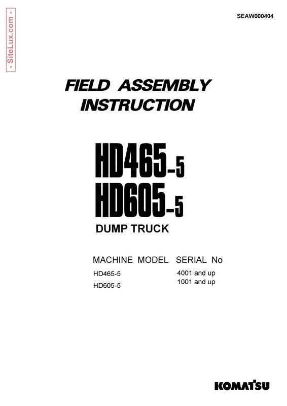 Komatsu HD465-5, HD605-5 Dump Truck Field Assembly Instruction - SEAW000404