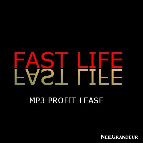 Fast Life [Produced by NeilGrandeur] - Mp3 Standard Lease