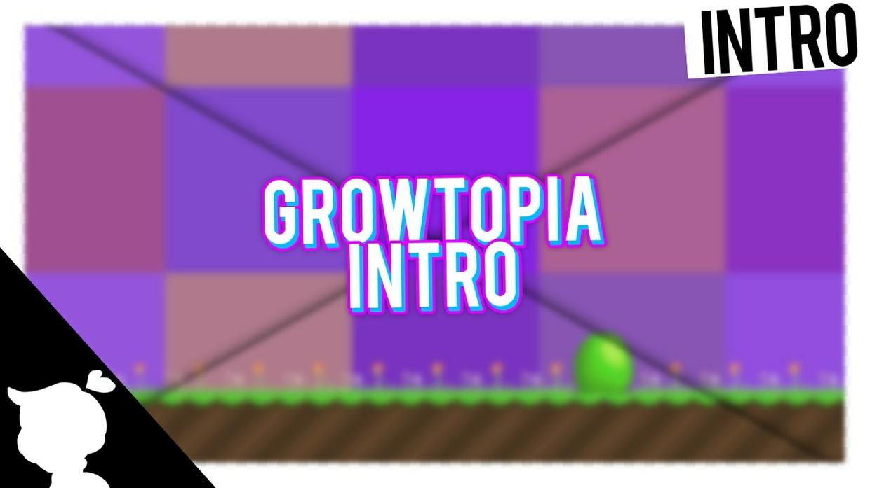 Growtopia intro