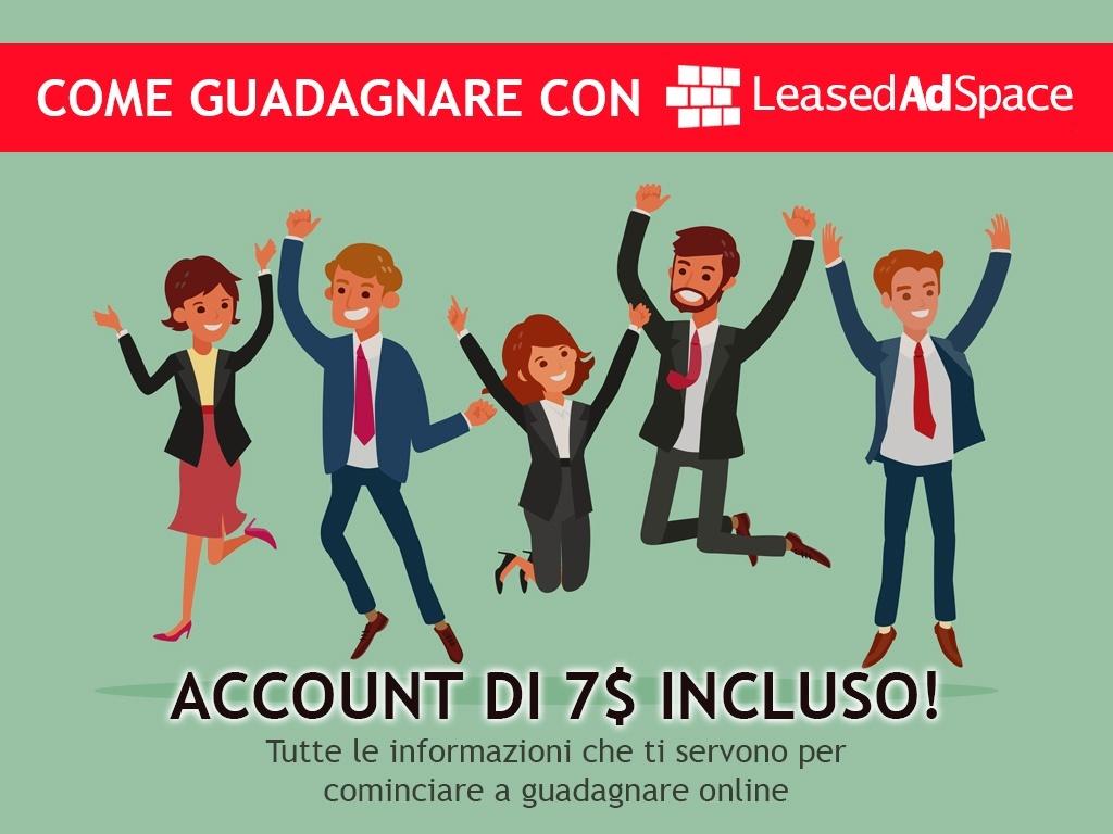 Come guadagnare con LEASED AD SPACE - INCLUSO ACCOUNT DA 7$ !!