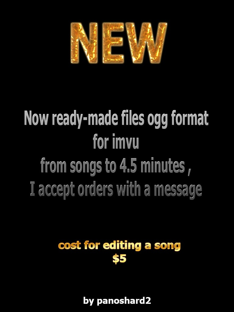 Now ready-made files ogg format  for imvu from songs to 4.5 minutes