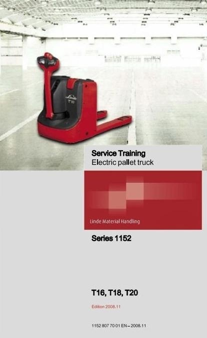 Linde Electric Pallet Truck Type 1152: T16, T18, T20 Service Training (Workshop) Manual
