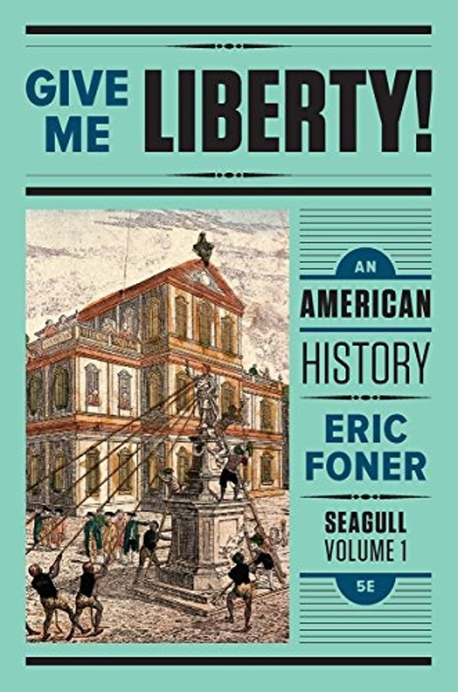 Give Me Liberty!: An American History (Seagull Fifth Edition) (Vol. 1) ( PDF , Instant download )