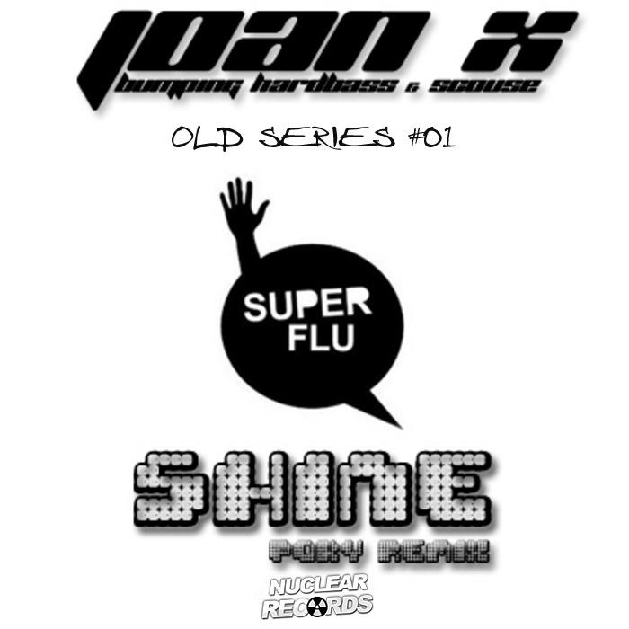 Super Flu - Shine (Joan X Poky Remix)