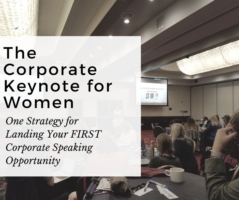The Corporate Keynote for Women: One Key Strategy to Land Your First Gig (beginners level)