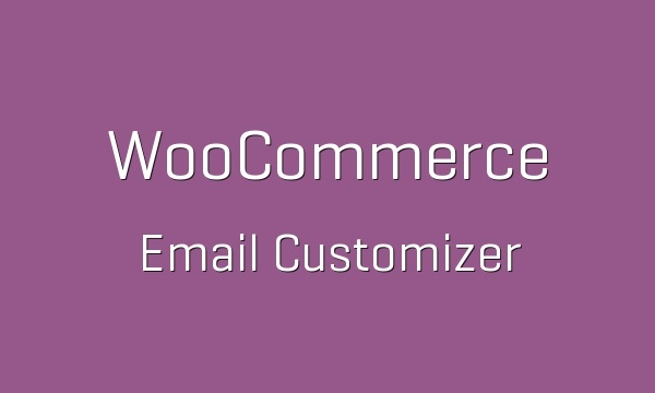 WooCommerce Email Customizer 1.1.7 Extension