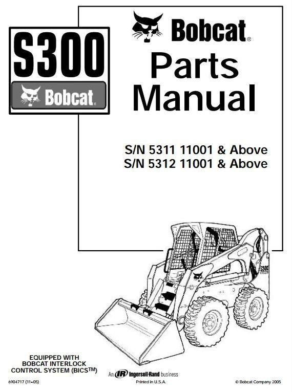 Bobcat Skid Steer Loader Type S300: S/N 531111001 & Above, S/N 531211001 & Above Parts Manual