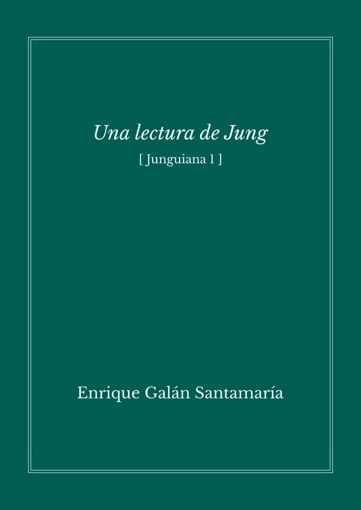 Una lectura de Jung (Junguiana 1) - Enrique Galán
