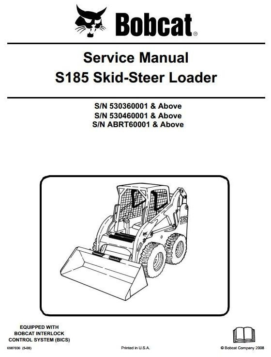 Bobcat Skid Steer Loader Type S185: S/N 530360001 & up, S/N ABRT60001 & up Workshop Manual